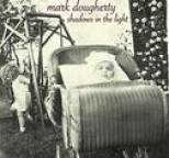 Mark Dougherty - Shadows In the Light