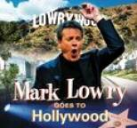 Mark Lowry - Mark Lowry Goes To Hollywood