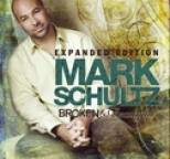 Mark Schultz - Broken & Beautiful - Expanded Edition