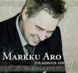 Markku Aro - Tilaisuus On Nyt