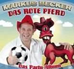 Markus Becker - Das Rote Pferd (Das Party-Album)