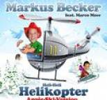 Markus Becker - Helikopter (Après Ski Version)