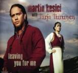 Martin Kesici - Leaving You For Me