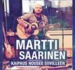 Martti Saarinen - Kaipaus nousee siivilleen