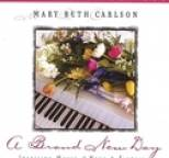 Mary Beth Carlson - A Brand New Day