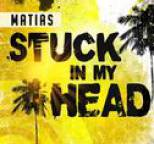 Matias - Stuck in My Head