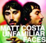 Matt Costa - Unfamiliar Faces
