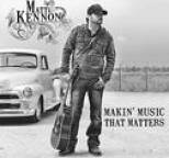 Matt Kennon - Makin' Music That Matters