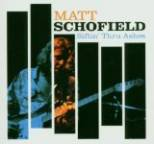 Matt Schofield - Siftin' Thru Ashes