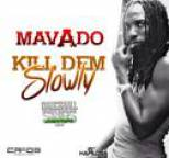 Mavado - Kill Dem Slowly - Single