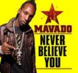 Mavado - Never Believe You