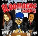 Max B - Bloomberg Series - No Beefin
