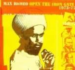 Max Romeo - Open the Iron Gate 1973 - 1977