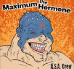 Maximum the Hormone - A. S. A. Crew