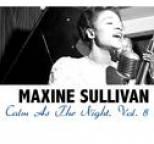 Maxine Sullivan - Calm As The Night, Vol. 8
