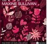 Maxine Sullivan - The Story of Our Love Affair