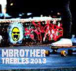 MBrother - Trebles 2013