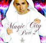 MC MAGIC - MAGIC CITY (PART 2)