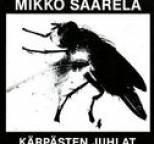 Mikko Saarela - Kärpästen juhlat