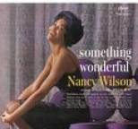 Nancy Wilson - Something Wonderful