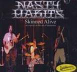 Nasty Habits - Skinned Alive