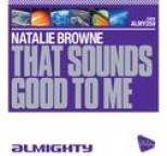 Natalie Browne - Almighty Presents: That Sounds Good To Me