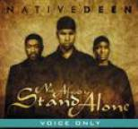 Native Deen - Not Afraid to Stand Alone (Voice Only)
