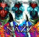 Nazz - Hello It's Crazy Me