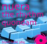 Nuera - The Rhythm / Quondam