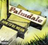 Palmdale - How To Be Mean