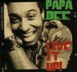 Papa Dee - Live It Up!
