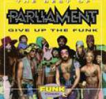 Parliament - The Best Of Parliament - Give Up The Funk