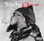 Pastor Troy - The Last Outlaw