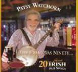 Patsy Watchorn - The Craic Was Ninety (20 Great Irish Pub Songs)
