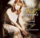 Patty Loveless - Long Stretch Of Lonesome