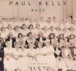 Paul Kelly - Buzz