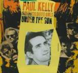 Paul Kelly - Under the Sun