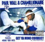 Paul Wall and Chamillionaire - Get Ya Mind Correct