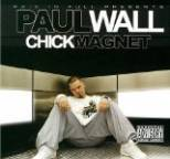 Paul Wall - The Chick Magnet