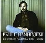 Pauli Hanhiniemi - Lyyrikon valinta 1985 - 2007