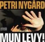 Petri Nygård - Mun levy!