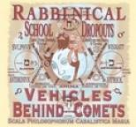 Rabbinical School Dropouts - Vehicles Behind Comets