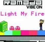 RAMADA - Light my fire