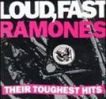 Ramones - Loud, Fast, Ramones:  Their Toughest Hits