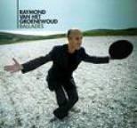 Raymond van het Groenewoud - Ballades