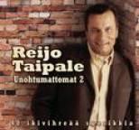 Reijo Taipale - Unohtumattomat 2