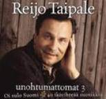 Reijo Taipale - Unohtumattomat 3