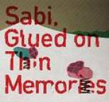 Sabi - Glued on Thin Memories