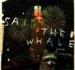 Said The Whale - Howe Sounds / Taking Abalonia