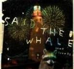 Said The Whale - Howe Sounds/Taking Abalonia